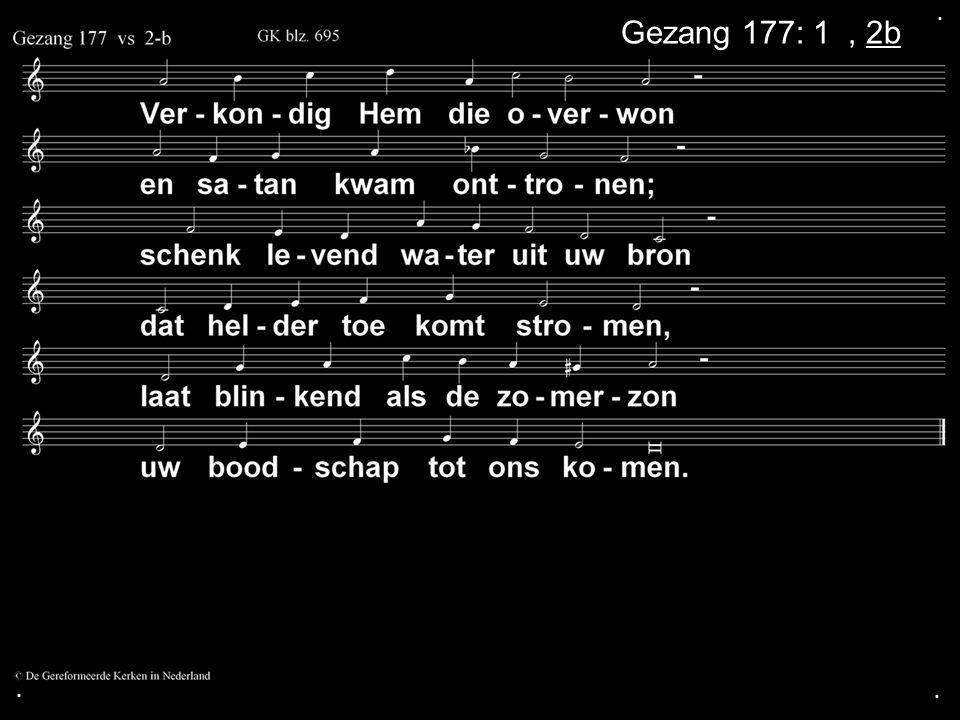 ... Gezang 177: 1a, 2b