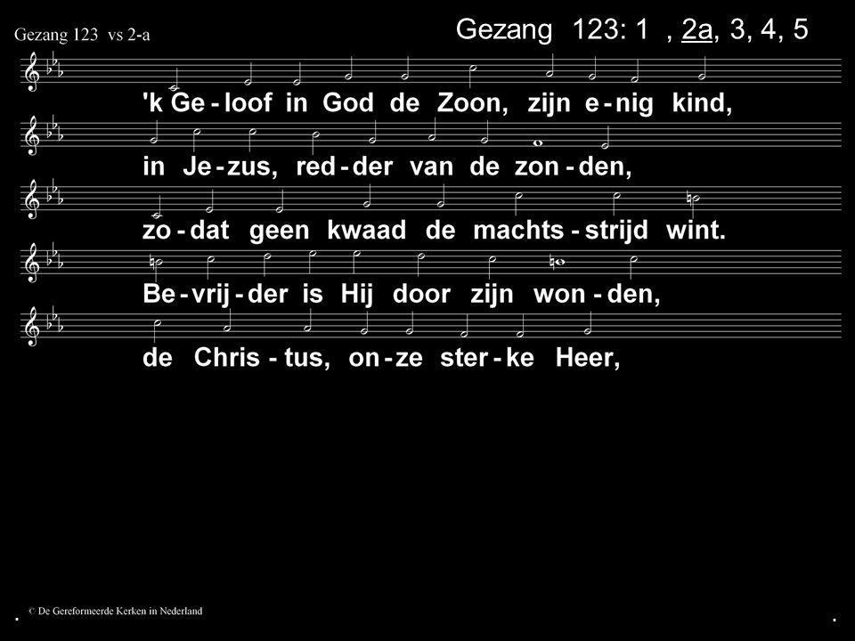 ... Gezang 123: 1a, 2a, 3, 4, 5a