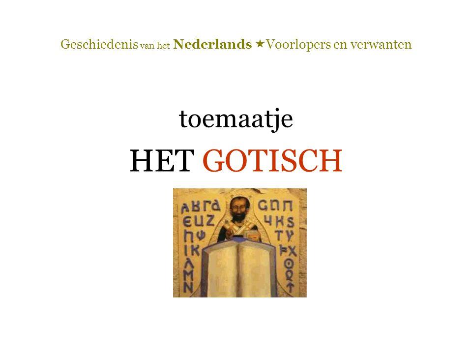 Geschiedenis van het Nederlands  Voorlopers en verwanten Oer-West-Germaans  > Engels, Fries  > Duits  > Nederlands > Afrikaans