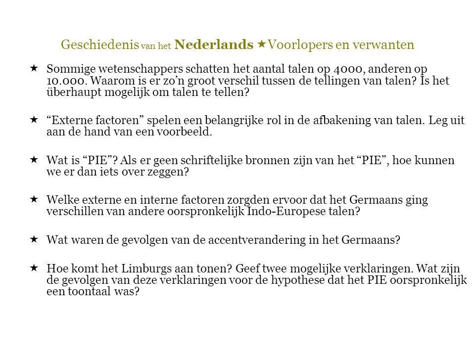 Geschiedenis van het Nederlands  Voorlopers en verwanten  Sommige wetenschappers schatten het aantal talen op 4000, anderen op 10.000. Waarom is er