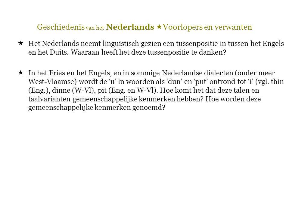 Geschiedenis van het Nederlands  Voorlopers en verwanten  Het Nederlands neemt linguïstisch gezien een tussenpositie in tussen het Engels en het Dui