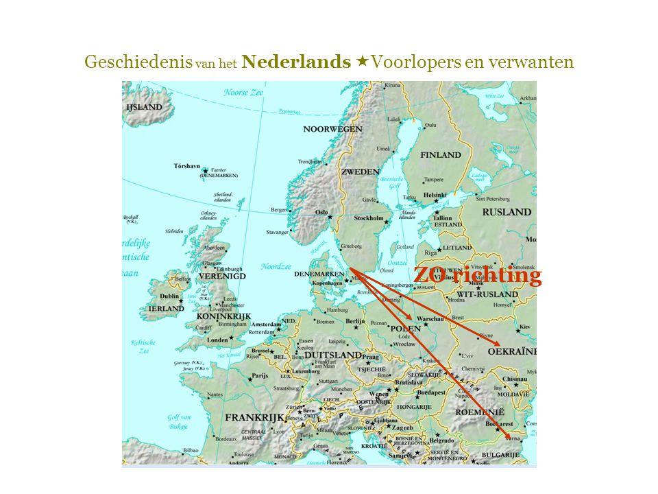 Geschiedenis van het Nederlands  Voorlopers en verwanten ZO richting
