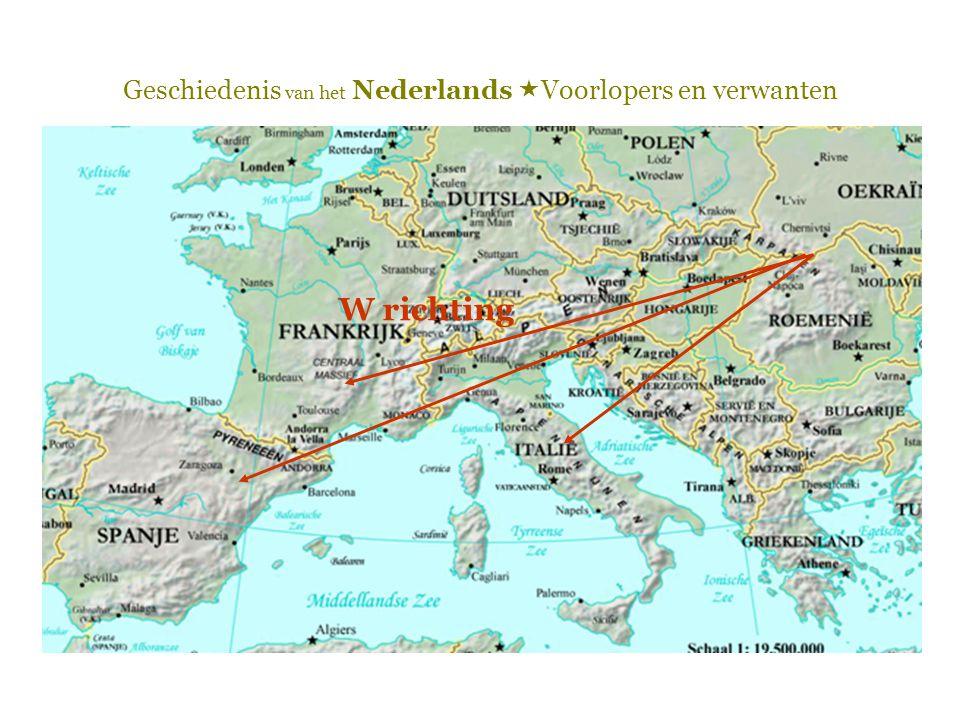 Geschiedenis van het Nederlands  Voorlopers en verwanten Ingweoons Oudwest-Germaans  Ingweoons kustdialect  Langs de kust van het huidige Vlaanderen, Zeeland en Holland  Angelsaksisch (Oudengels)  In Engeland (de Angelen, Saksen en Jutten)  Oudsaksisch  In het noorden van het huidige Duitsland  Oudfries