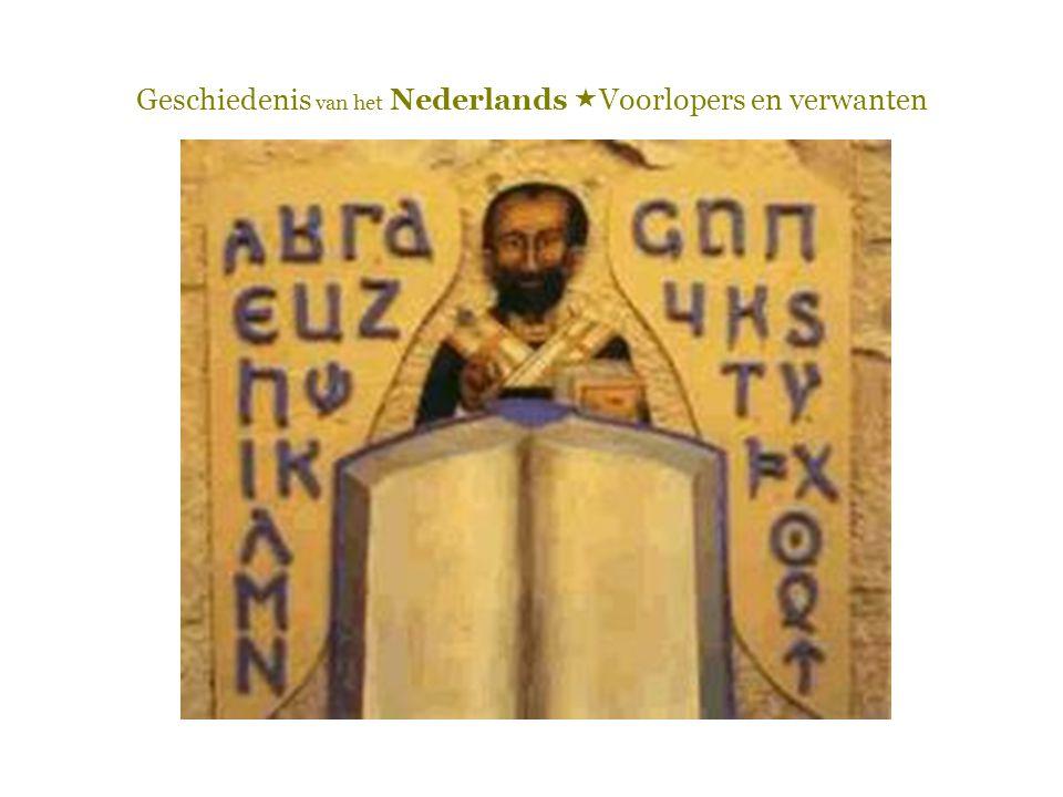 Het Gotisch  Wulfila: ariaanse bisschop  Bijbelvertaling  Codex Argenteus  (Sommige stukken onvertaald omdat hij vreesde dat die de Goten nog strijdlustiger zouden maken)