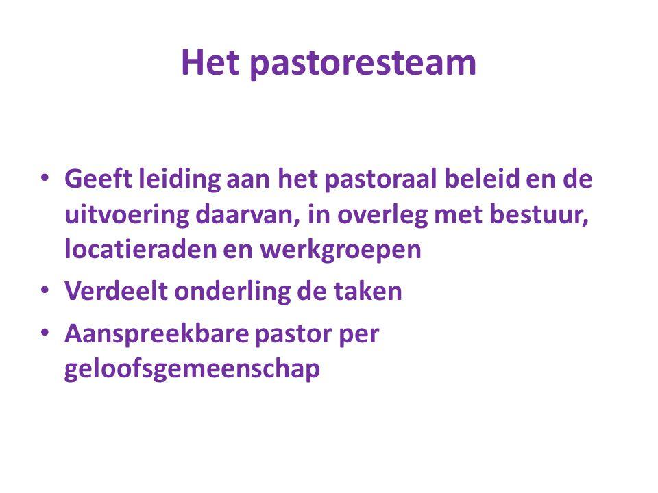 Het pastoresteam Geeft leiding aan het pastoraal beleid en de uitvoering daarvan, in overleg met bestuur, locatieraden en werkgroepen Verdeelt onderli
