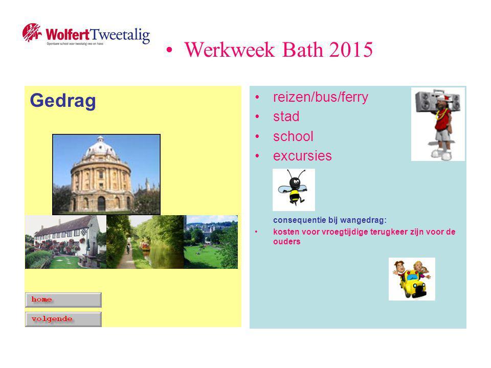 reizen/bus/ferry stad school excursies consequentie bij wangedrag: kosten voor vroegtijdige terugkeer zijn voor de ouders Gedrag Werkweek Bath 2015