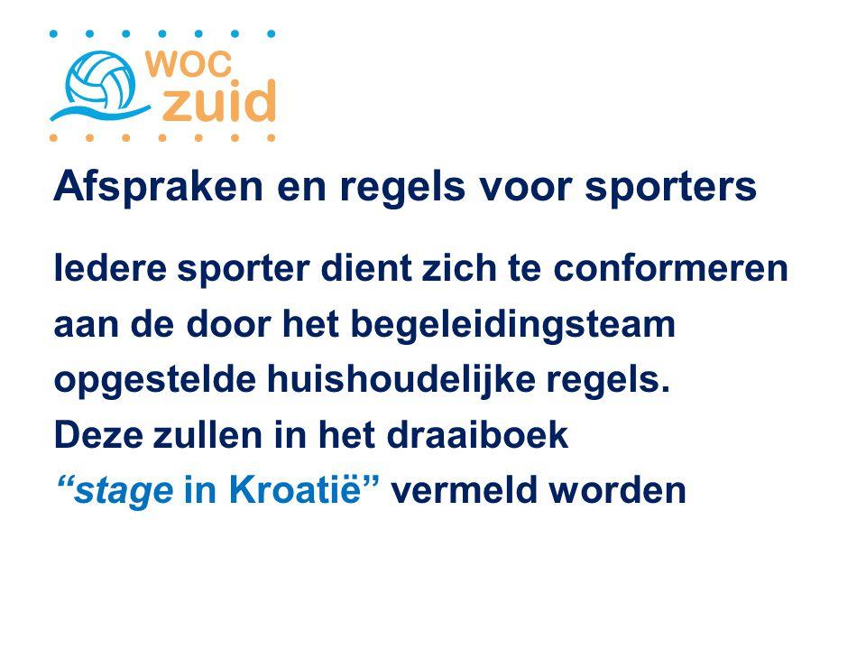 Afspraken en regels voor sporters Iedere sporter dient zich te conformeren aan de door het begeleidingsteam opgestelde huishoudelijke regels.