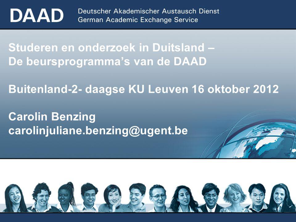 Studeren en onderzoek in Duitsland – De beursprogramma's van de DAAD Buitenland-2- daagse KU Leuven 16 oktober 2012 Carolin Benzing carolinjuliane.benzing@ugent.be