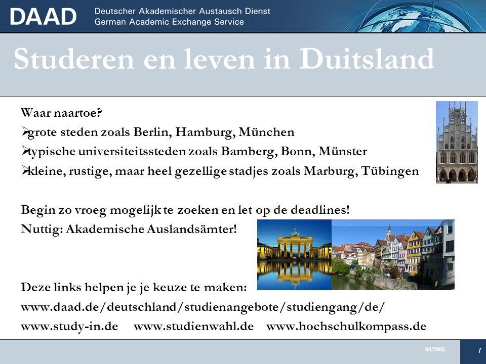 04/2006 7 Studeren en leven in Duitsland Waar naartoe.