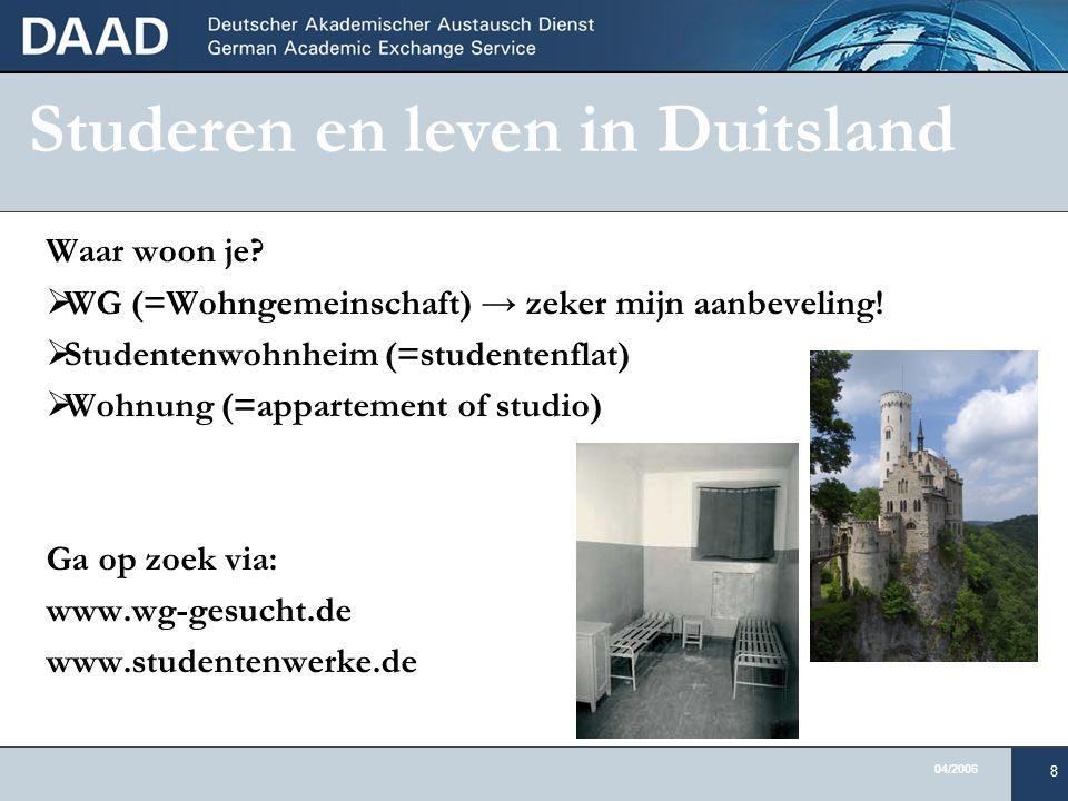 04/2006 8 Studeren en leven in Duitsland Waar woon je.