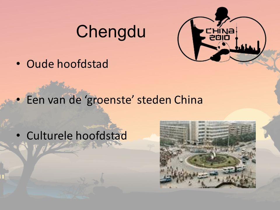 Chengdu Oude hoofdstad Een van de 'groenste' steden China Culturele hoofdstad