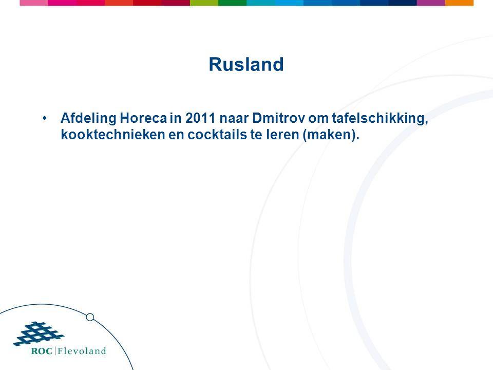 Rusland Afdeling Horeca in 2011 naar Dmitrov om tafelschikking, kooktechnieken en cocktails te leren (maken).