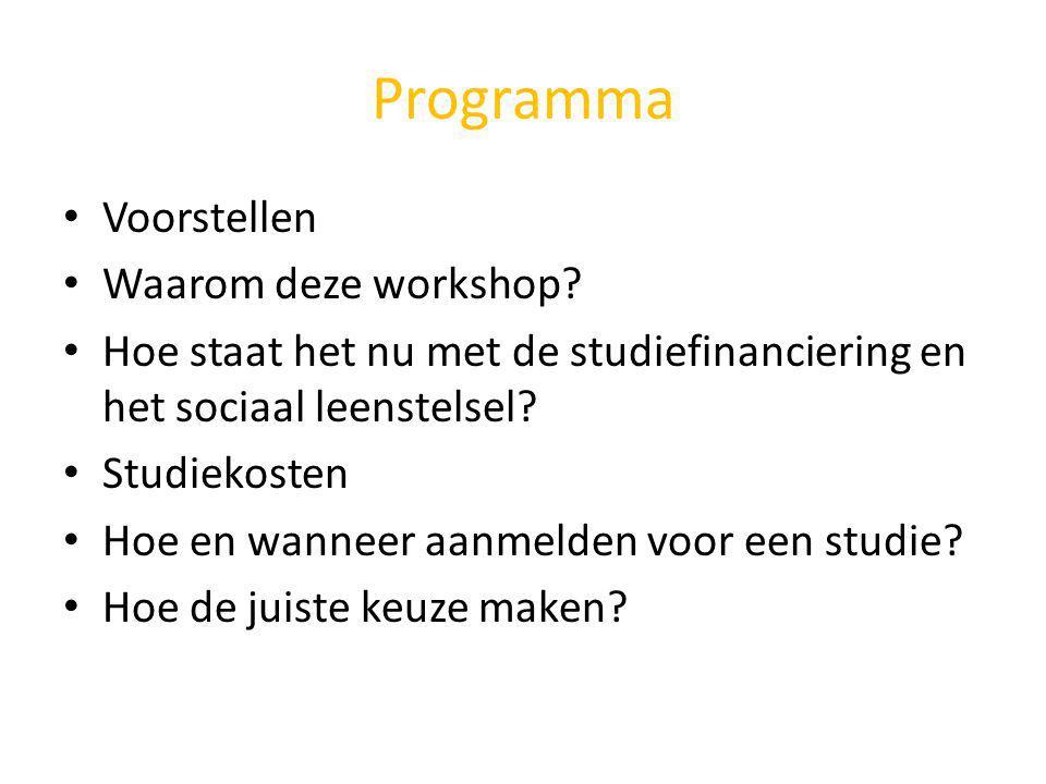 Programma Voorstellen Waarom deze workshop? Hoe staat het nu met de studiefinanciering en het sociaal leenstelsel? Studiekosten Hoe en wanneer aanmeld