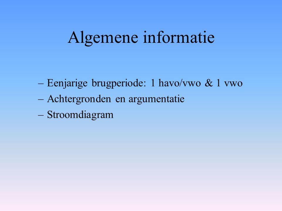 Algemene informatie –Eenjarige brugperiode: 1 havo/vwo & 1 vwo –Achtergronden en argumentatie –Stroomdiagram
