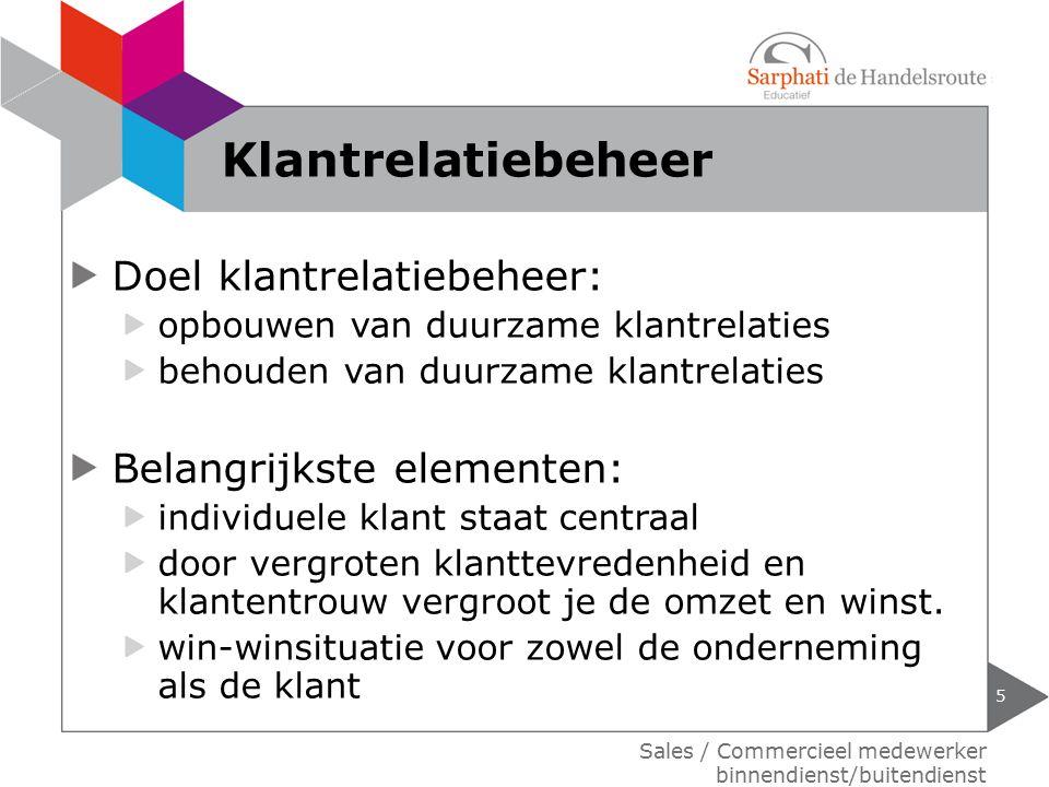 Doel klantrelatiebeheer: opbouwen van duurzame klantrelaties behouden van duurzame klantrelaties Belangrijkste elementen: individuele klant staat cent