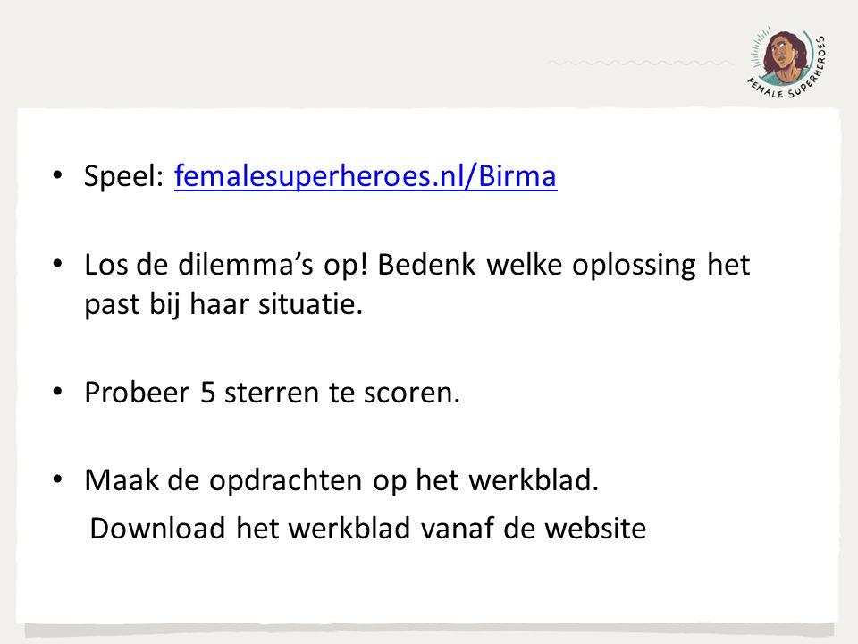 Speel: femalesuperheroes.nl/Birmafemalesuperheroes.nl/Birma Los de dilemma's op.