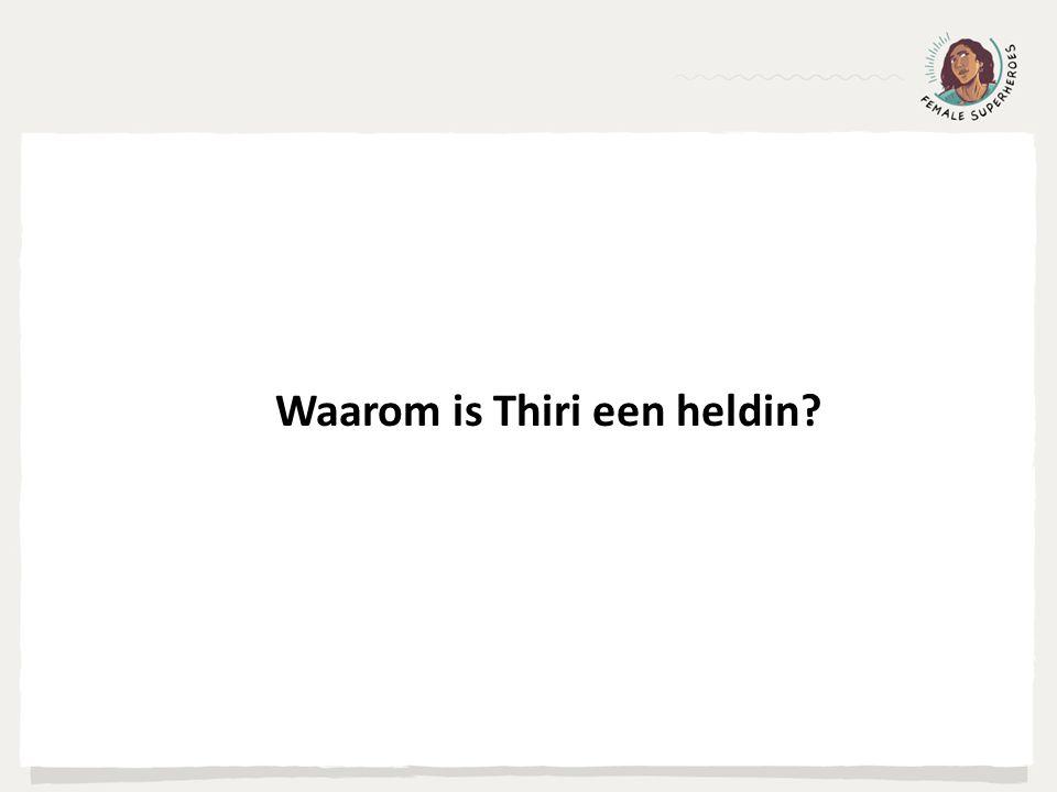 Waarom is Thiri een heldin?