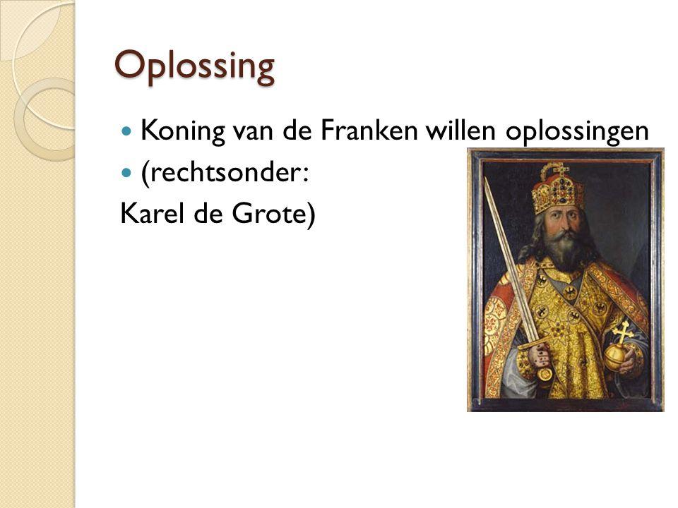 Oplossing Koning van de Franken willen oplossingen (rechtsonder: Karel de Grote)
