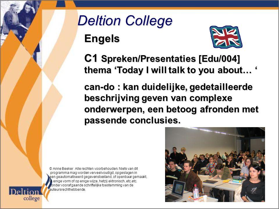 Deltion College Engels C1 Spreken/Presentaties [Edu/004] thema 'Today I will talk to you about… ' can-do : kan duidelijke, gedetailleerde beschrijving geven van complexe onderwerpen, een betoog afronden met passende conclusies.