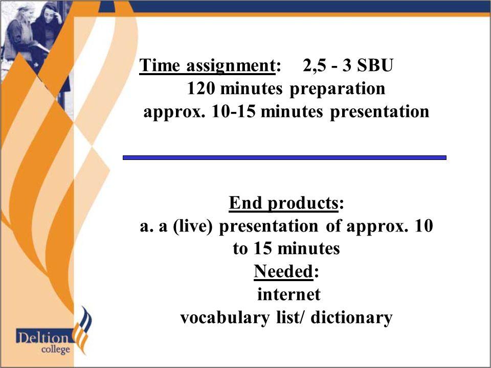Je hebt deze opdracht naar behoren uitgevoerd als je een helder betoog houdt, een ruime woordenschat gebruikt en je gebruik van de grammatica voortdurend accuraat is.