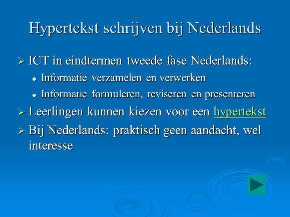 Hypertekst schrijven bij Nederlands  ICT in eindtermen tweede fase Nederlands: Informatie verzamelen en verwerken Informatie verzamelen en verwerken