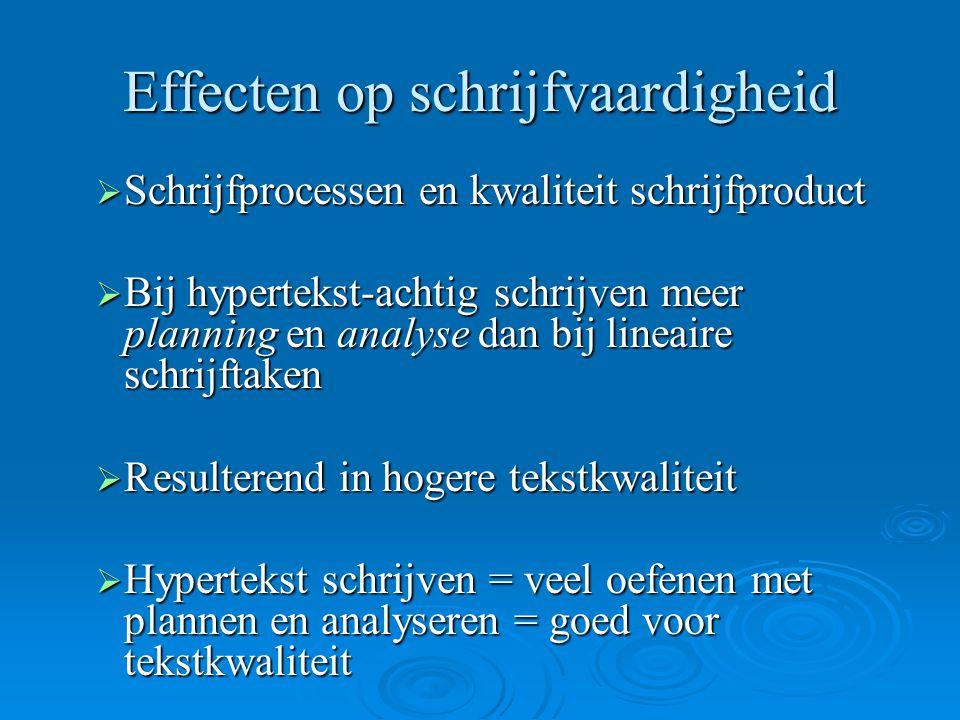 Huidig onderzoek  Experiment met grotere, 'echte' hyperteksten  Lessenserie ontwikkeld en geëvalueerd met docenten Nederlands  Uitgevoerd in klassensituatie (tweede fase)  Effecten op schrijfvaardigheid en domeinkennis