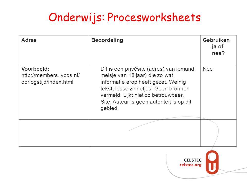 Onderwijs: Procesworksheets AdresBeoordelingGebruiken ja of nee? Voorbeeld: http://members.lycos.nl/ oorlogstijd/index.html Dit is een privésite (adre