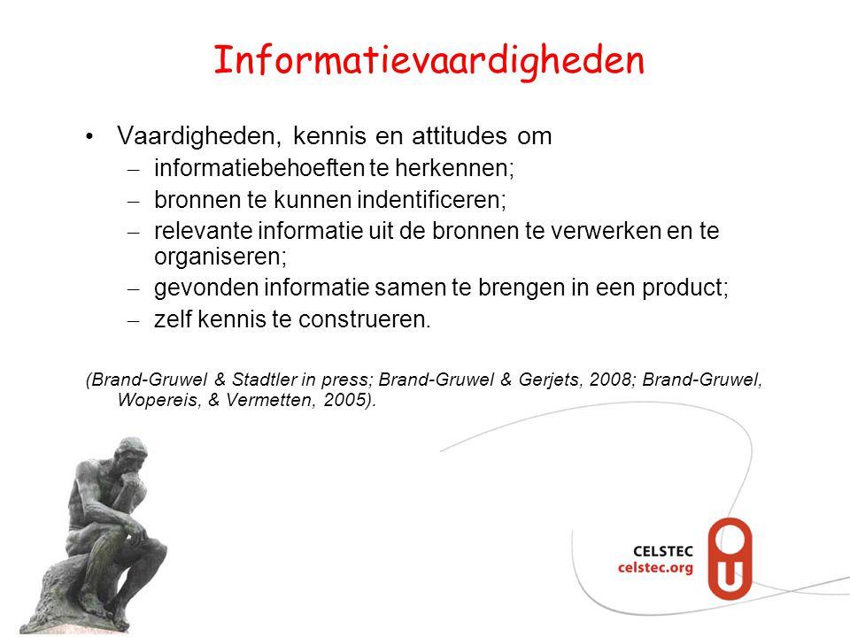 Informatievaardigheden Vaardigheden, kennis en attitudes om – informatiebehoeften te herkennen; – bronnen te kunnen indentificeren; – relevante inform