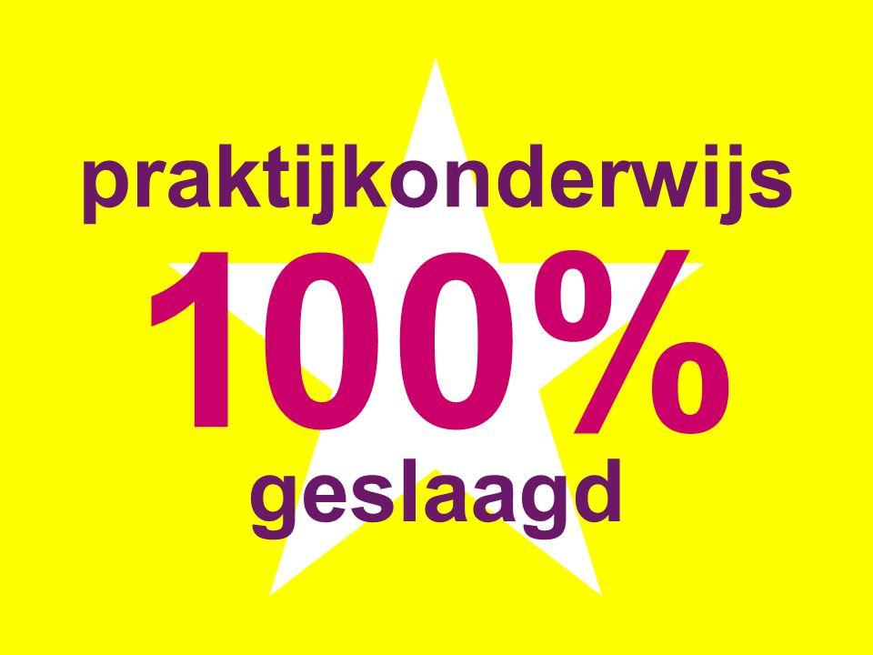 praktijkonderwijs 100% geslaagd