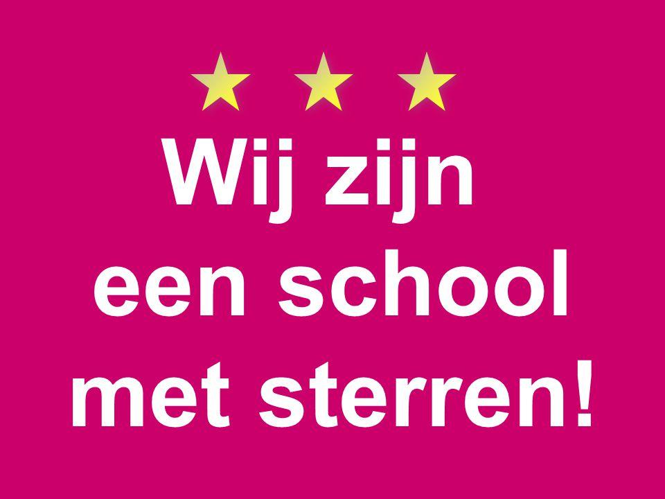 Wij zijn een school met sterren!