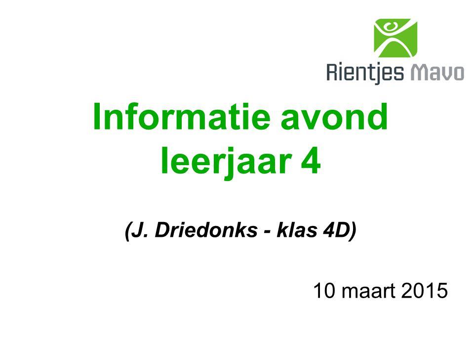 Informatie avond leerjaar 4 (J. Driedonks - klas 4D) 10 maart 2015