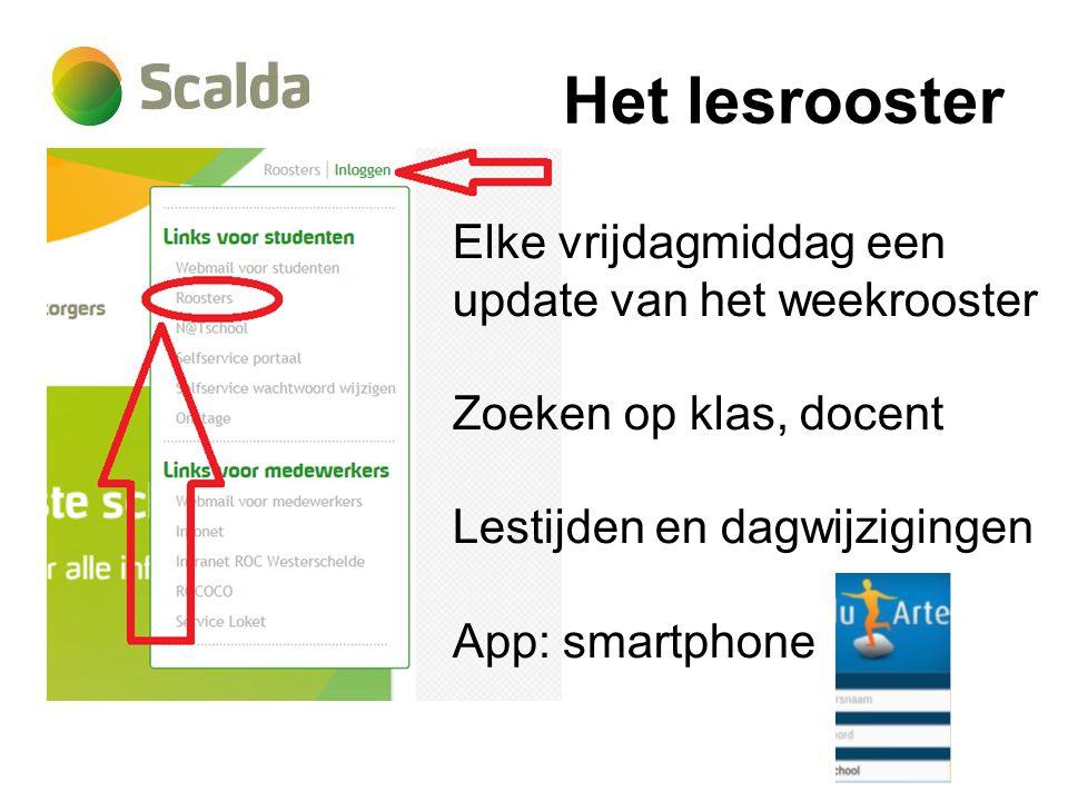 Het lesrooster Elke vrijdagmiddag een update van het weekrooster Zoeken op klas, docent Lestijden en dagwijzigingen App: smartphone