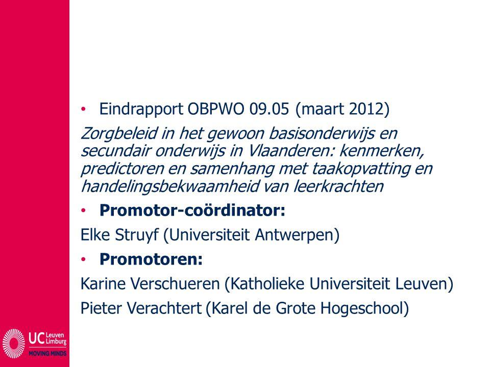 Eindrapport OBPWO 09.05 (maart 2012) Zorgbeleid in het gewoon basisonderwijs en secundair onderwijs in Vlaanderen: kenmerken, predictoren en samenhang