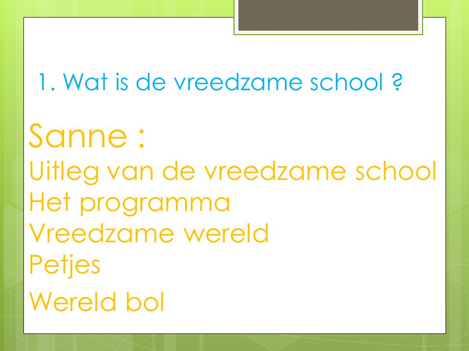 1. Wat is de vreedzame school .