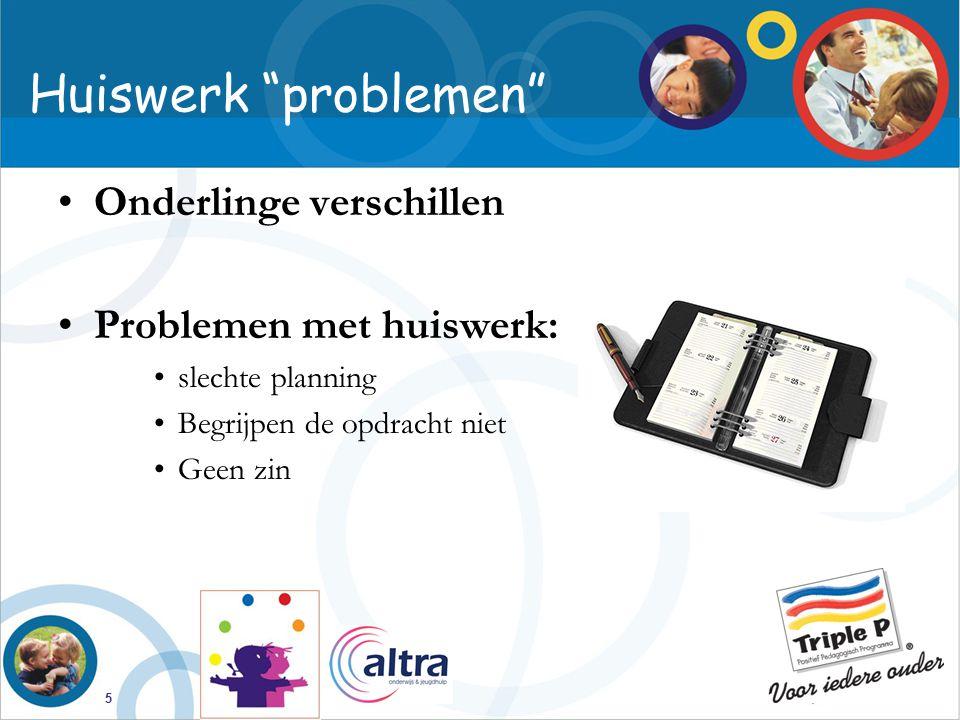 """5 Huiswerk """"problemen"""" Onderlinge verschillen Problemen met huiswerk: slechte planning Begrijpen de opdracht niet Geen zin"""