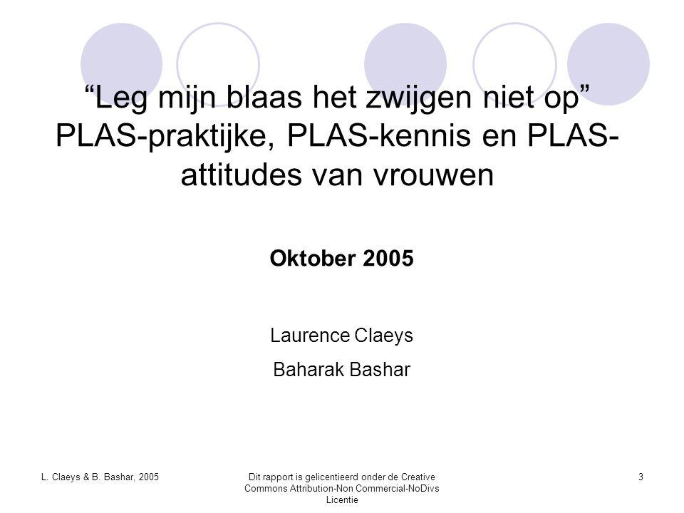 """L. Claeys & B. Bashar, 2005Dit rapport is gelicentieerd onder de Creative Commons Attribution-Non Commercial-NoDivs Licentie 3 """"Leg mijn blaas het zwi"""