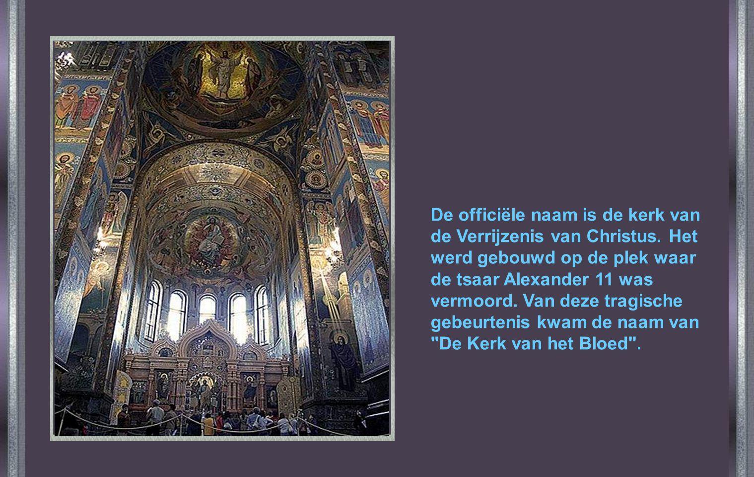 De officiële naam is de kerk van de Verrijzenis van Christus.