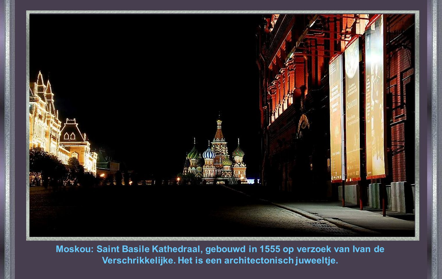 Moskou: Saint Basile Kathedraal, gebouwd in 1555 op verzoek van Ivan de Verschrikkelijke.