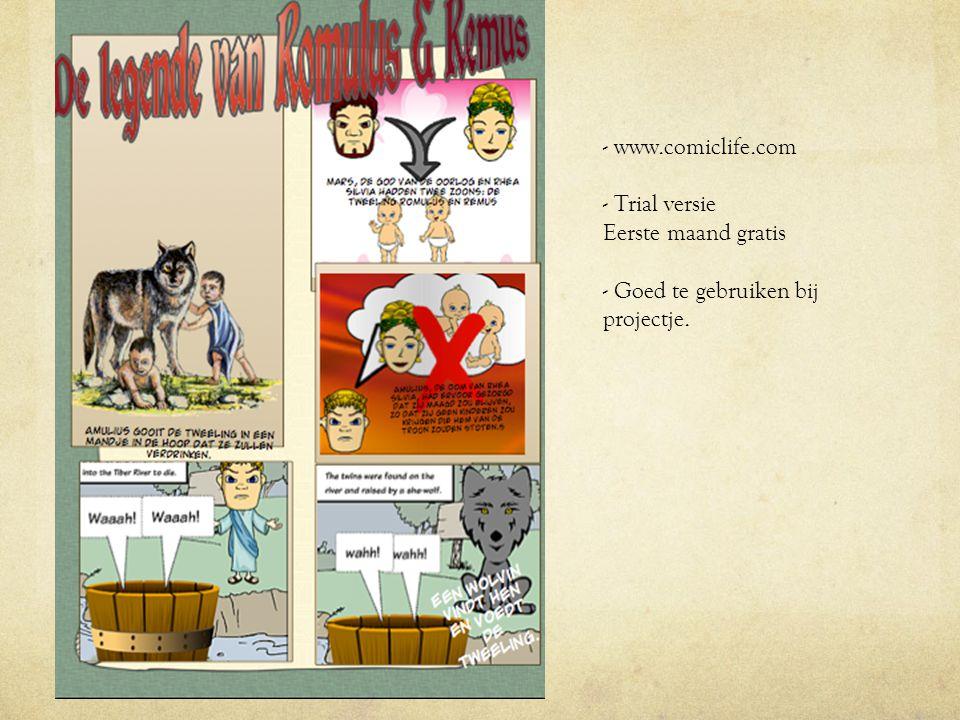 - www.comiclife.com - Trial versie Eerste maand gratis - Goed te gebruiken bij projectje.