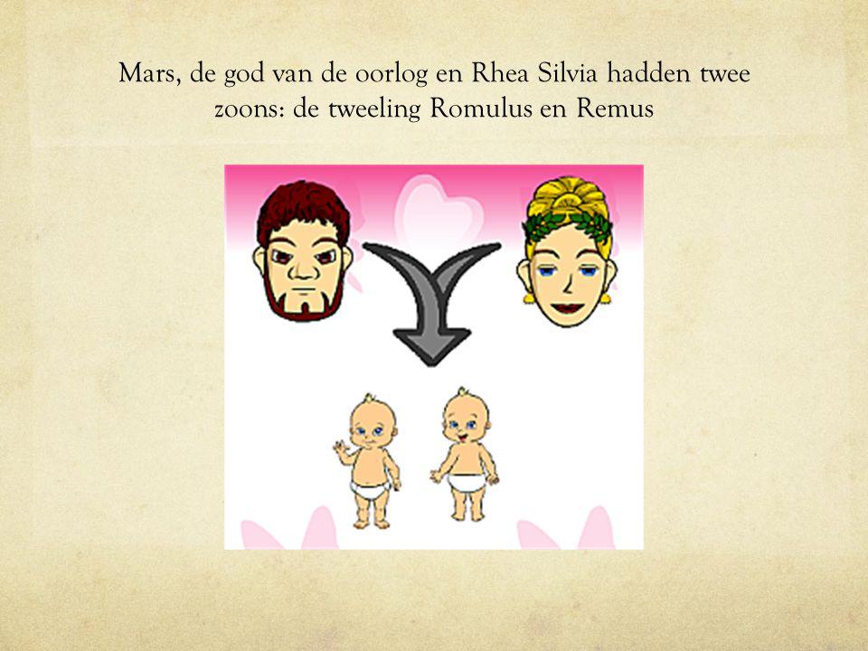 Mars, de god van de oorlog en Rhea Silvia hadden twee zoons: de tweeling Romulus en Remus
