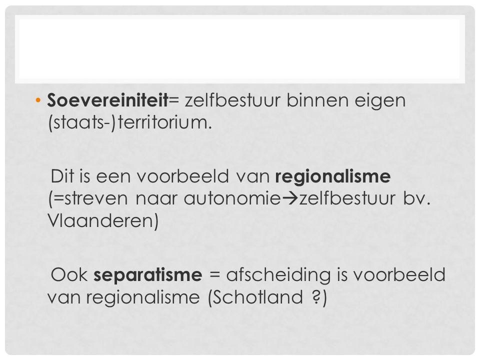Soevereiniteit = zelfbestuur binnen eigen (staats-)territorium.