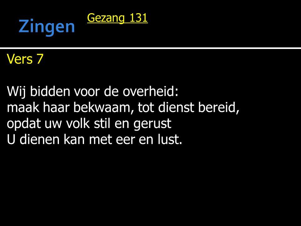 Gezang 131 Vers 8 Steun de vervolgden in elk land en zegen zieken door uw hand, troost de bedroefden door uw kracht, toon stervenden uw koningsmacht.