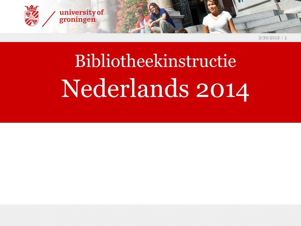 3/30/2015 | 1 Bibliotheekinstructie Nederlands 2014
