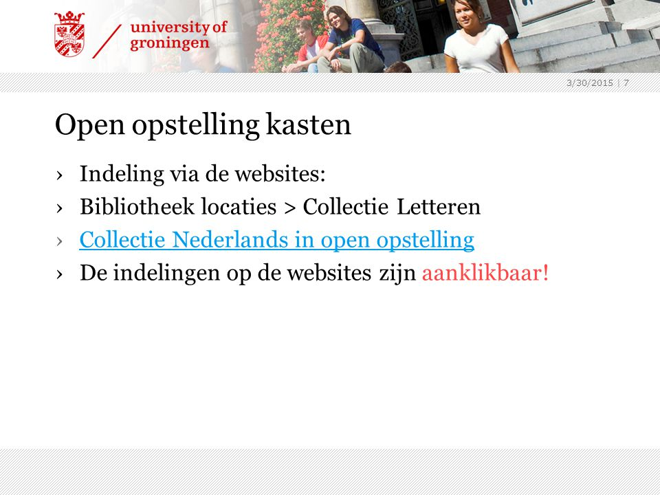 Open opstelling kasten ›Indeling via de websites: ›Bibliotheek locaties > Collectie Letteren ›Collectie Nederlands in open opstellingCollectie Nederlands in open opstelling ›De indelingen op de websites zijn aanklikbaar.