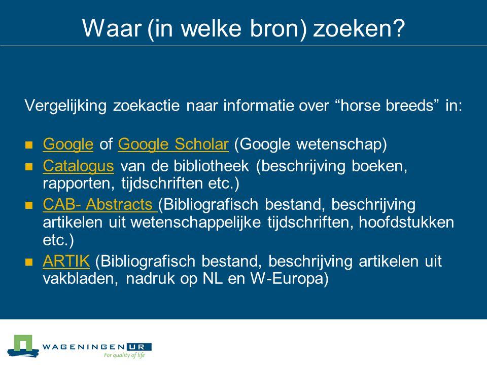 """Waar (in welke bron) zoeken? Vergelijking zoekactie naar informatie over """"horse breeds"""" in: Google of Google Scholar (Google wetenschap) GoogleGoogle"""