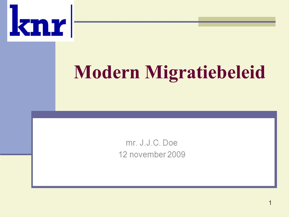 1 Modern Migratiebeleid mr. J.J.C. Doe 12 november 2009