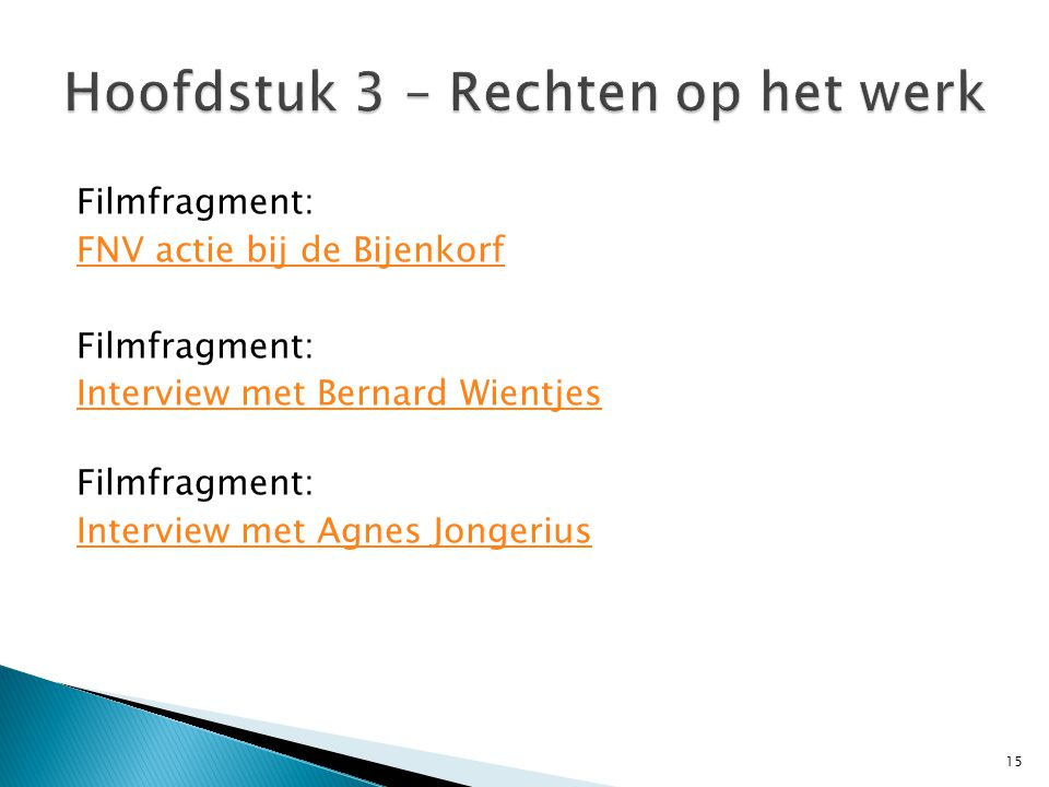 Filmfragment: FNV actie bij de Bijenkorf Filmfragment: Interview met Bernard Wientjes Filmfragment: Interview met Agnes Jongerius 15
