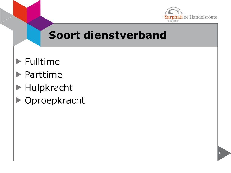 Fulltime Parttime Hulpkracht Oproepkracht 6 Soort dienstverband