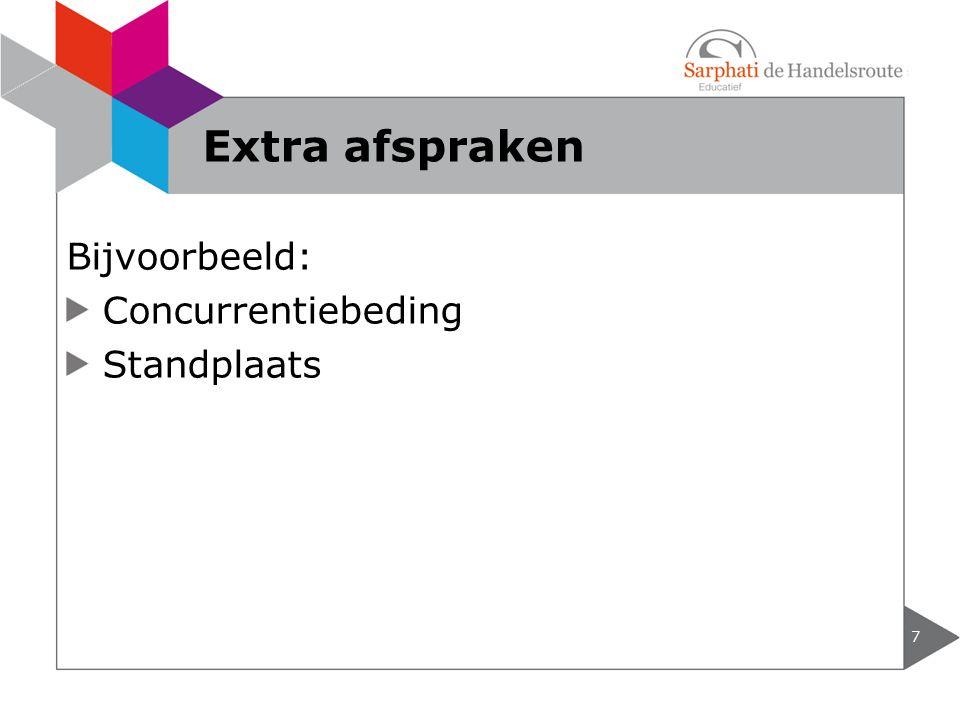 Bijvoorbeeld: Concurrentiebeding Standplaats 7 Extra afspraken