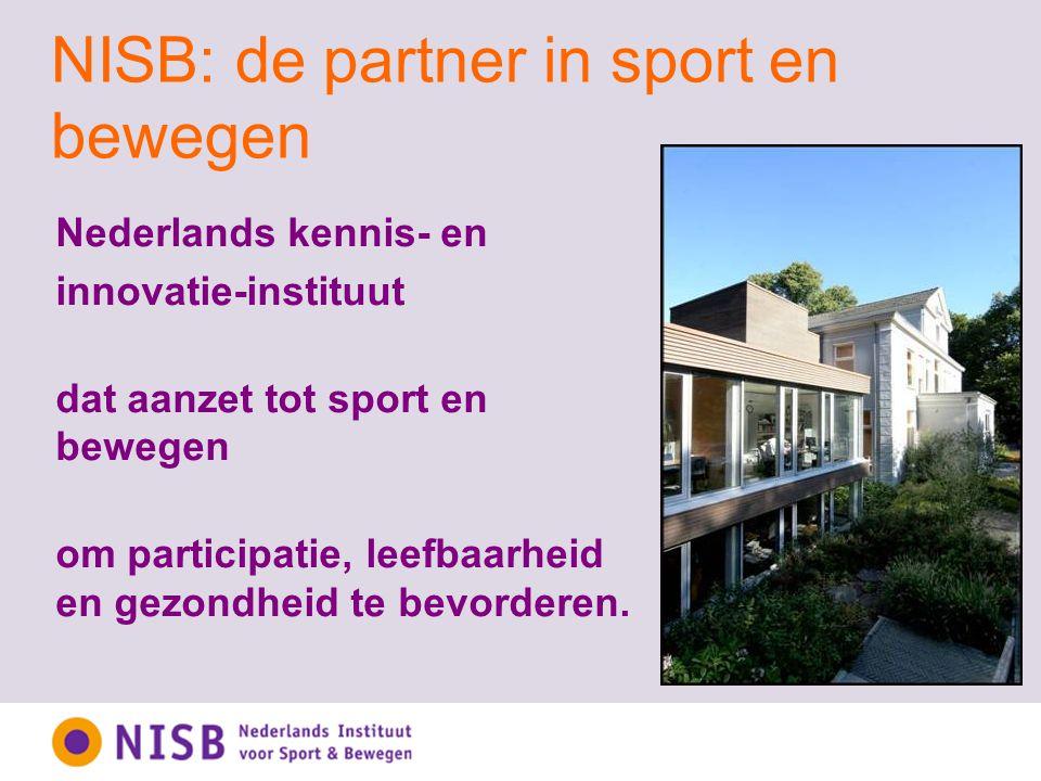 Netwerk NISB Financiers Sport en bewegen Universiteiten, hogescholen en mbo-opleidingen Voedings- branche Onderzoeks- en kennisinstituten Welzijn en gezondheid Mediapartners Gemeenten